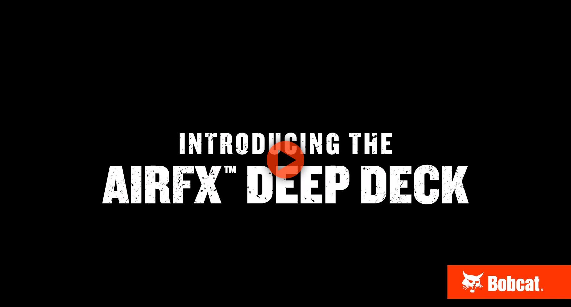 Bobcat AirFX Deep Deck